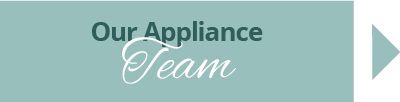 Our Appliance Team